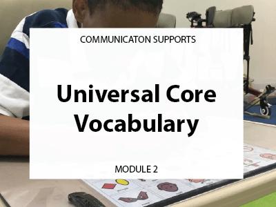 Module 2. Universal Core Vocabulary. Communication supports.