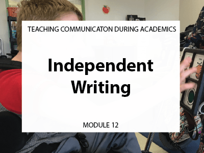 Module 12. Independent Writing. Teaching communication during academics.