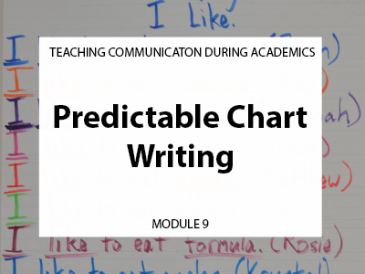 Module 9. Predictable chart writing. Teaching communication during academics.