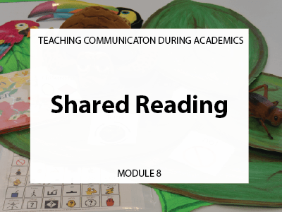 Module 8. Shared Reading. Teaching communication during academics.